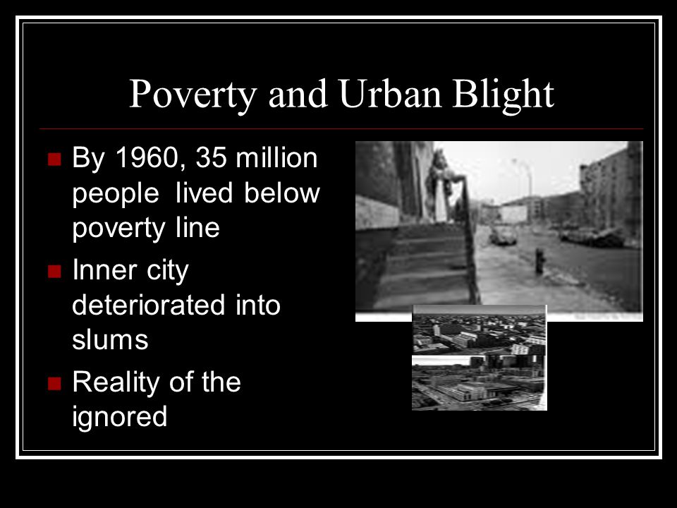 Poverty and Urban Blight