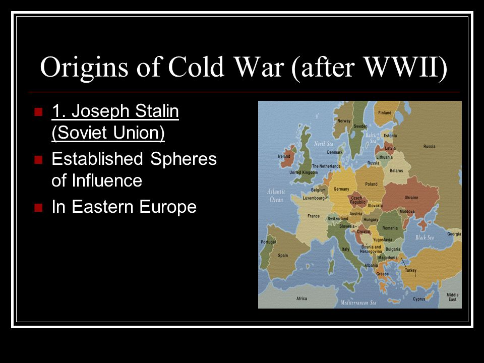 Origins of Cold War (after WWII)