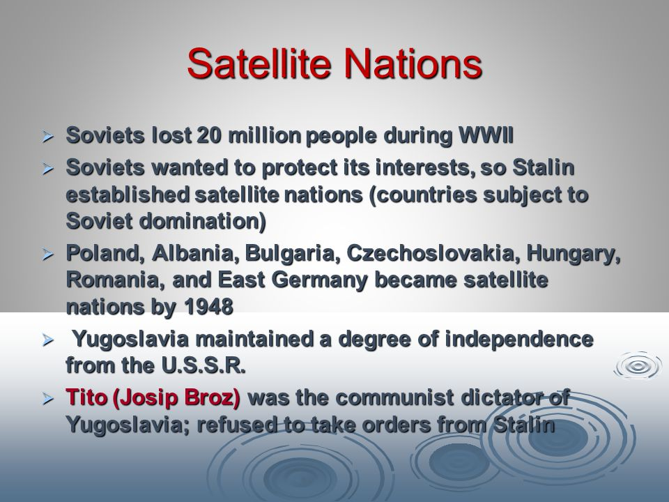 Satellite Nations Soviets lost 20 million people during WWII