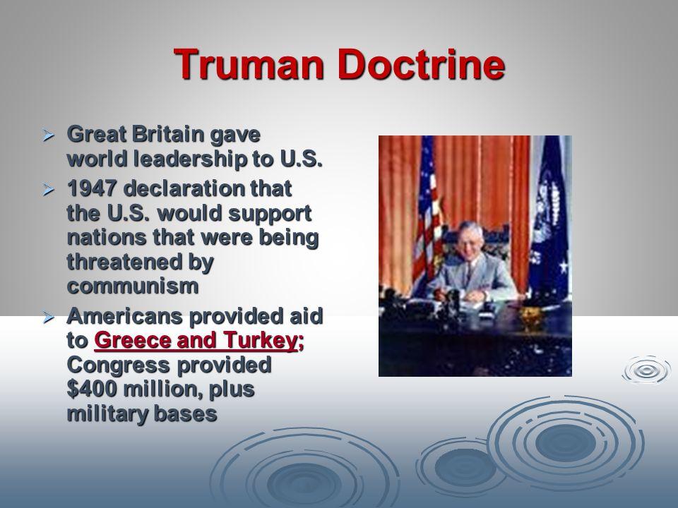 Truman Doctrine Great Britain gave world leadership to U.S.