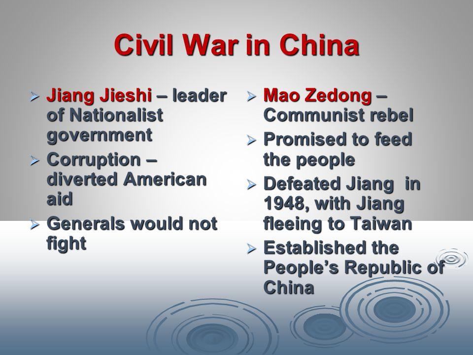 Civil War in China Jiang Jieshi – leader of Nationalist government
