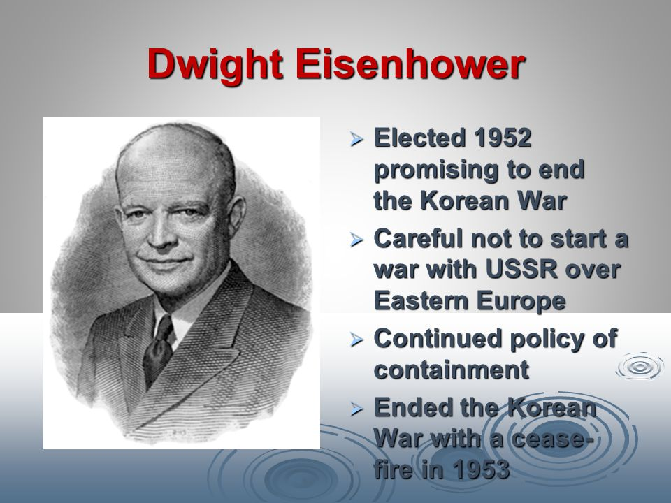Dwight Eisenhower Elected 1952 promising to end the Korean War
