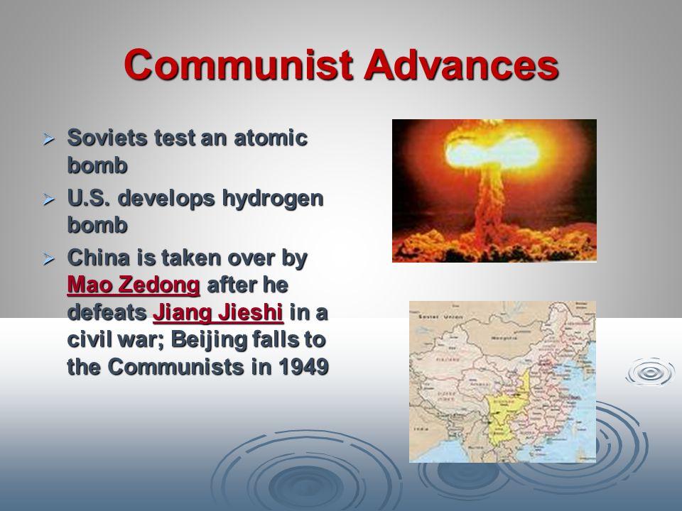 Communist Advances Soviets test an atomic bomb