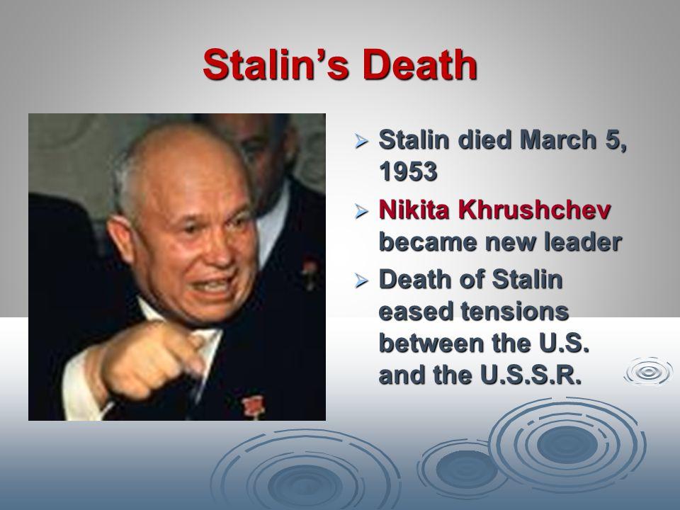 Stalin's Death Stalin died March 5, 1953
