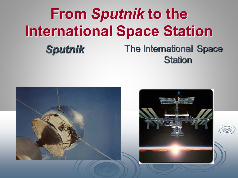 From Sputnik to the International Space Station