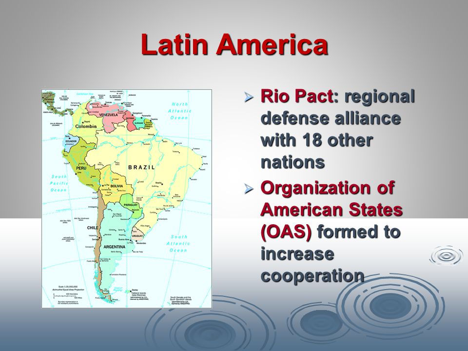 Latin America Rio Pact: regional defense alliance with 18 other nations.