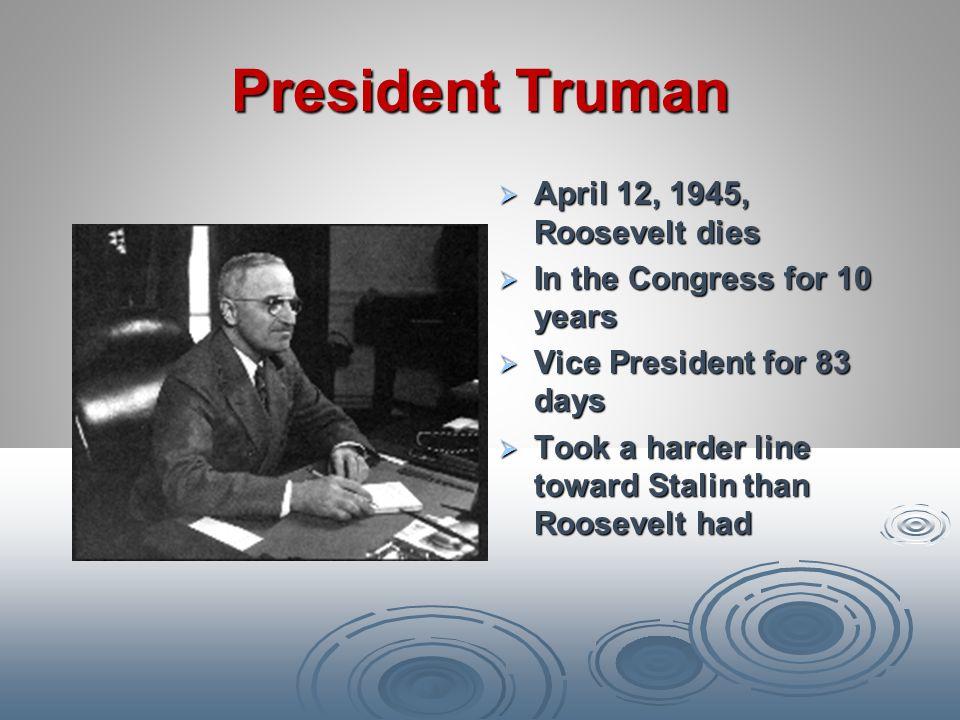 President Truman April 12, 1945, Roosevelt dies