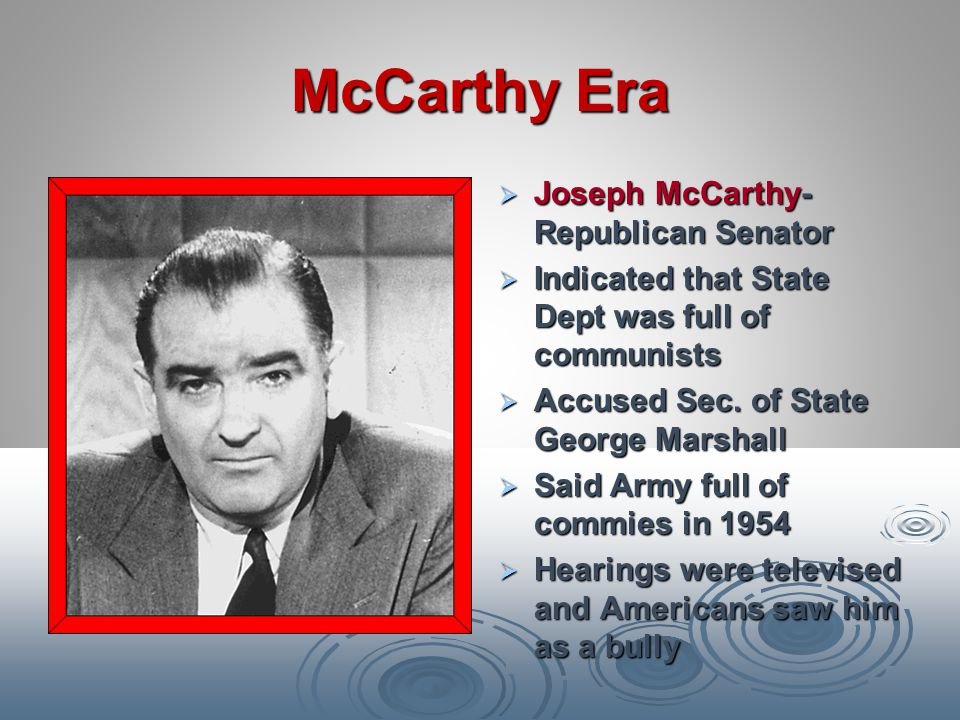 McCarthy Era Joseph McCarthy-Republican Senator