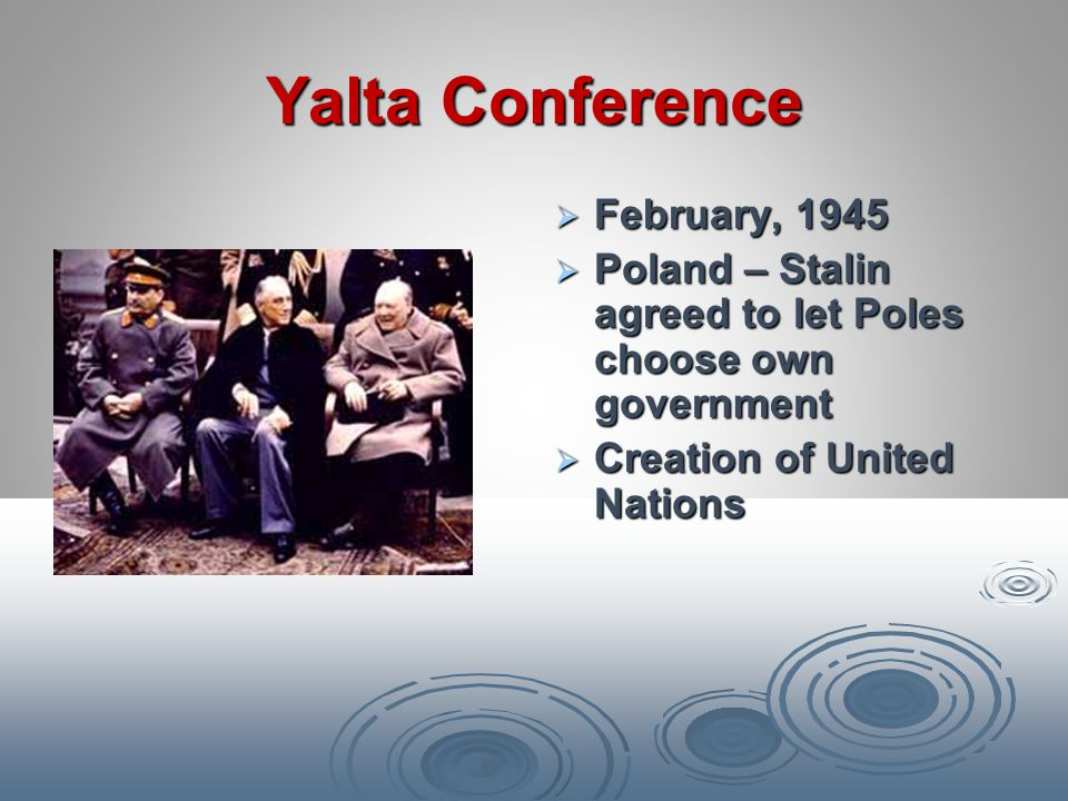 Yalta Conference February, 1945
