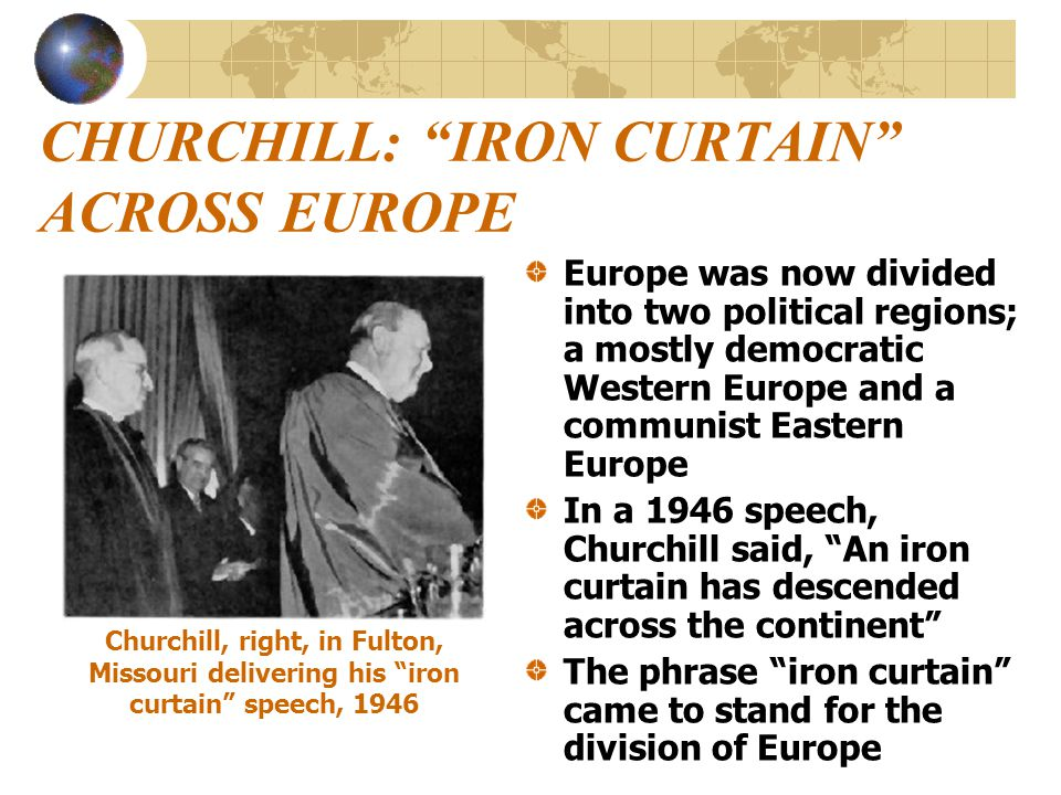CHURCHILL: IRON CURTAIN ACROSS EUROPE
