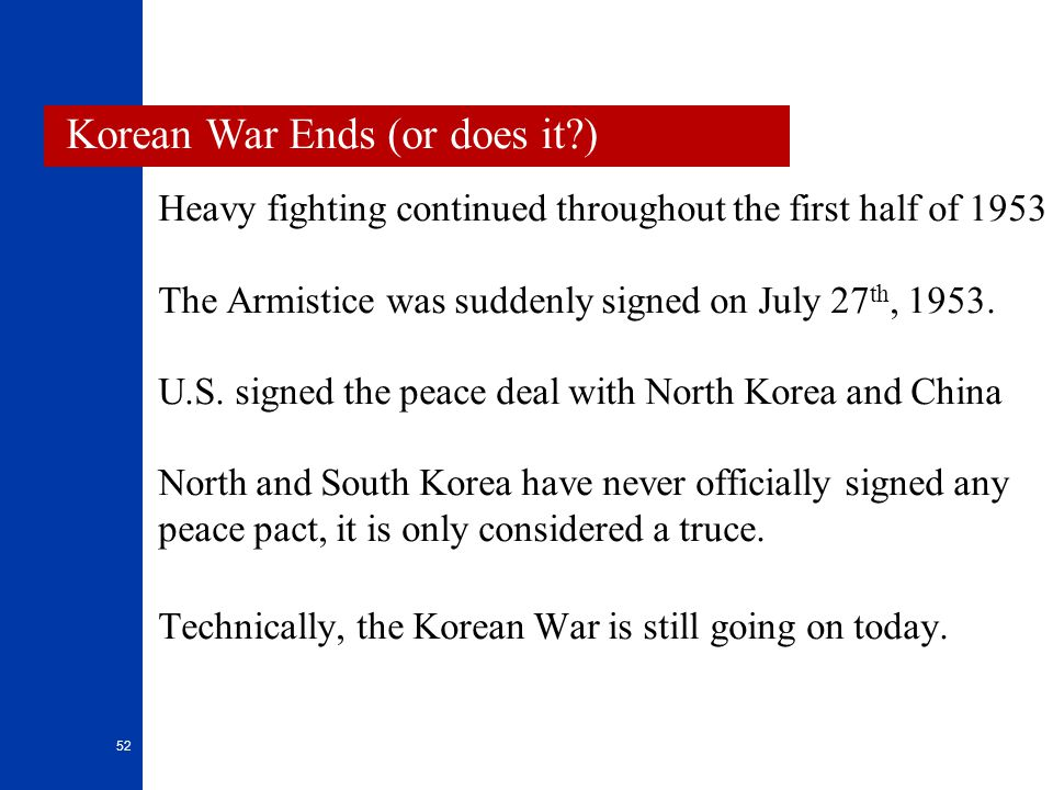 Korean War Ends (or does it )