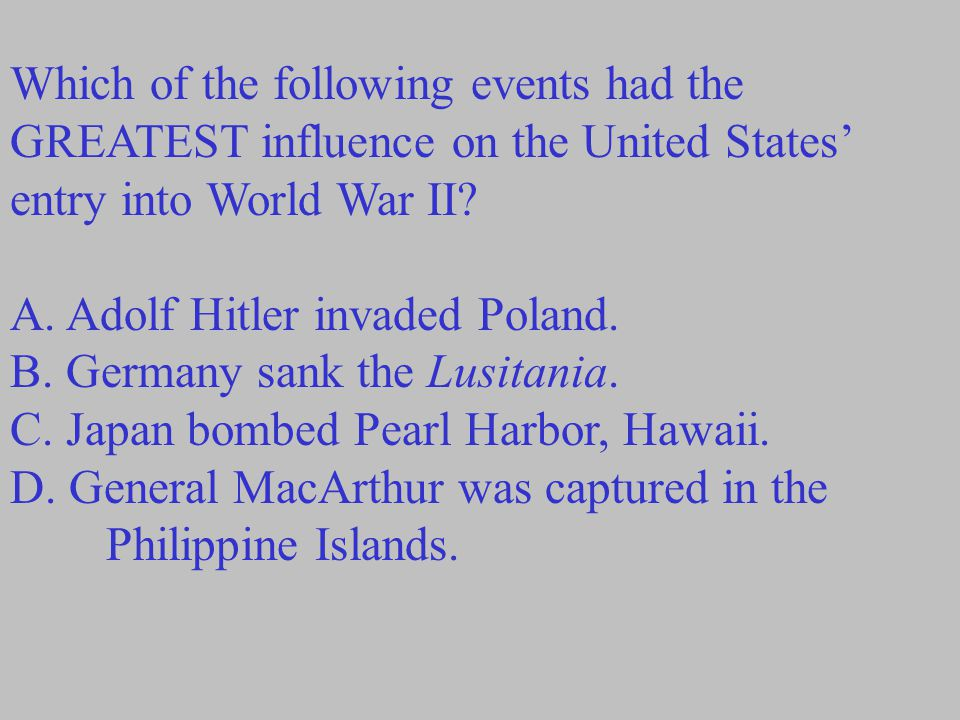 Which of the following events had the GREATEST influence on the United States'