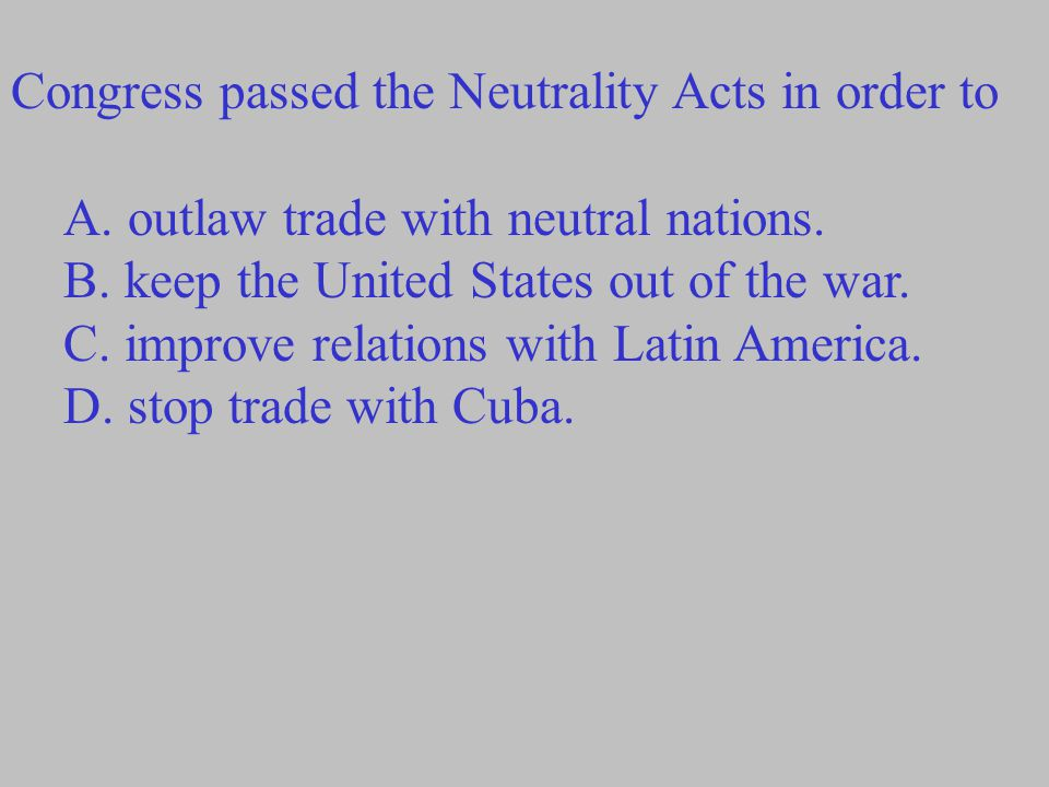 Congress passed the Neutrality Acts in order to