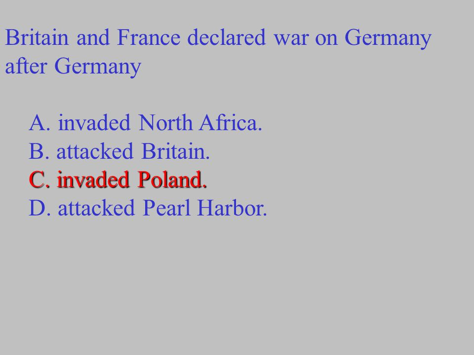 Britain and France declared war on Germany after Germany
