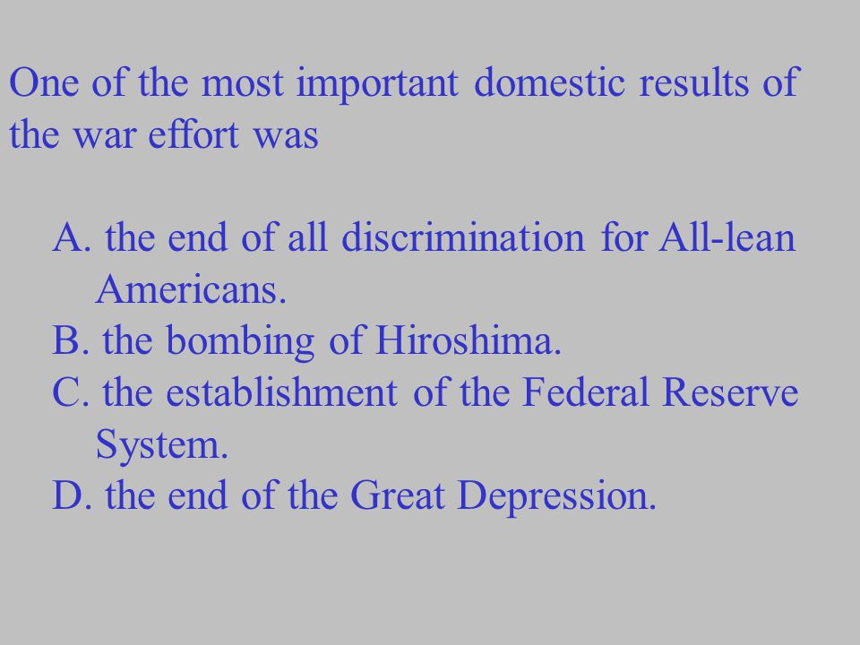 One of the most important domestic results of the war effort was