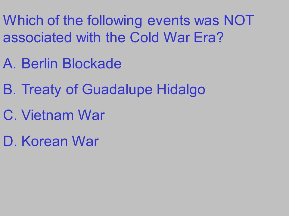 Which of the following events was NOT associated with the Cold War Era