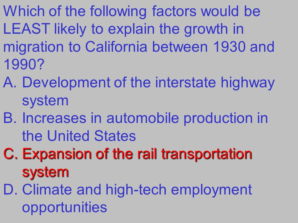 Which of the following factors would be LEAST likely to explain the growth in migration to California between 1930 and 1990