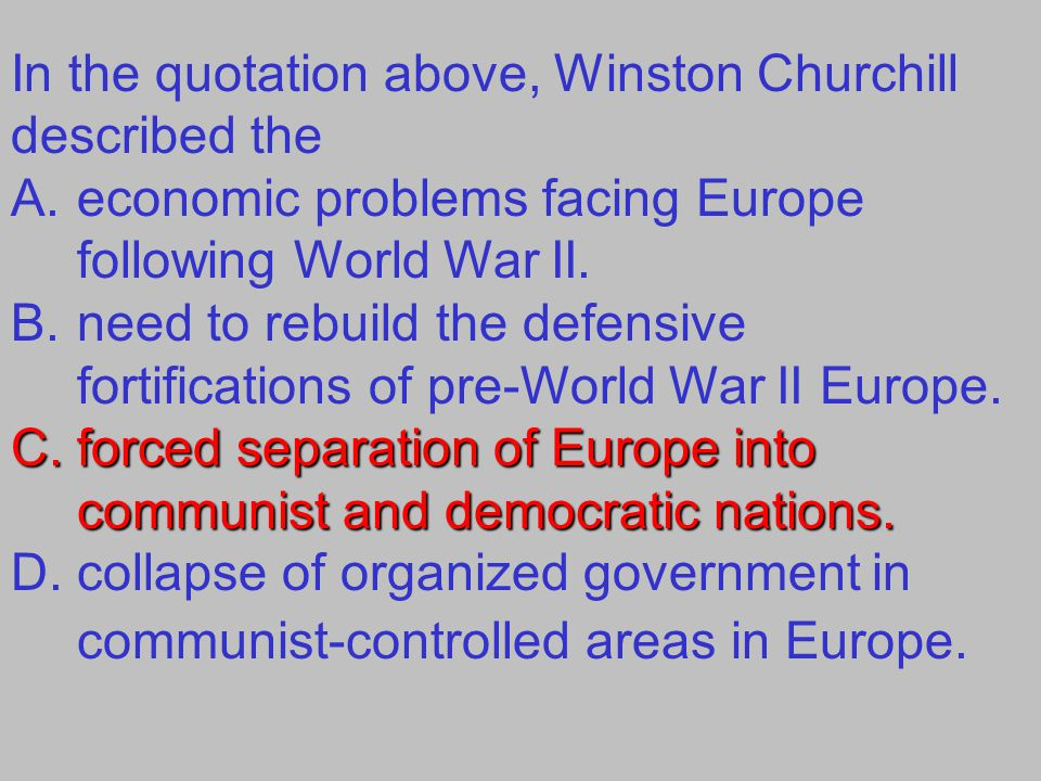 In the quotation above, Winston Churchill described the