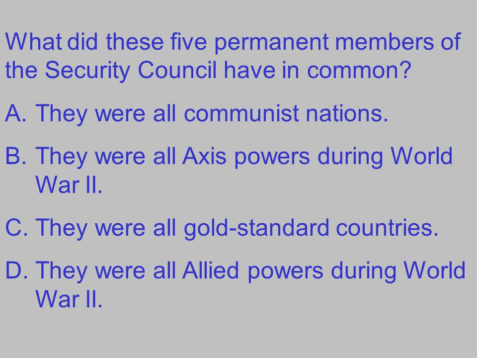 What did these five permanent members of the Security Council have in common