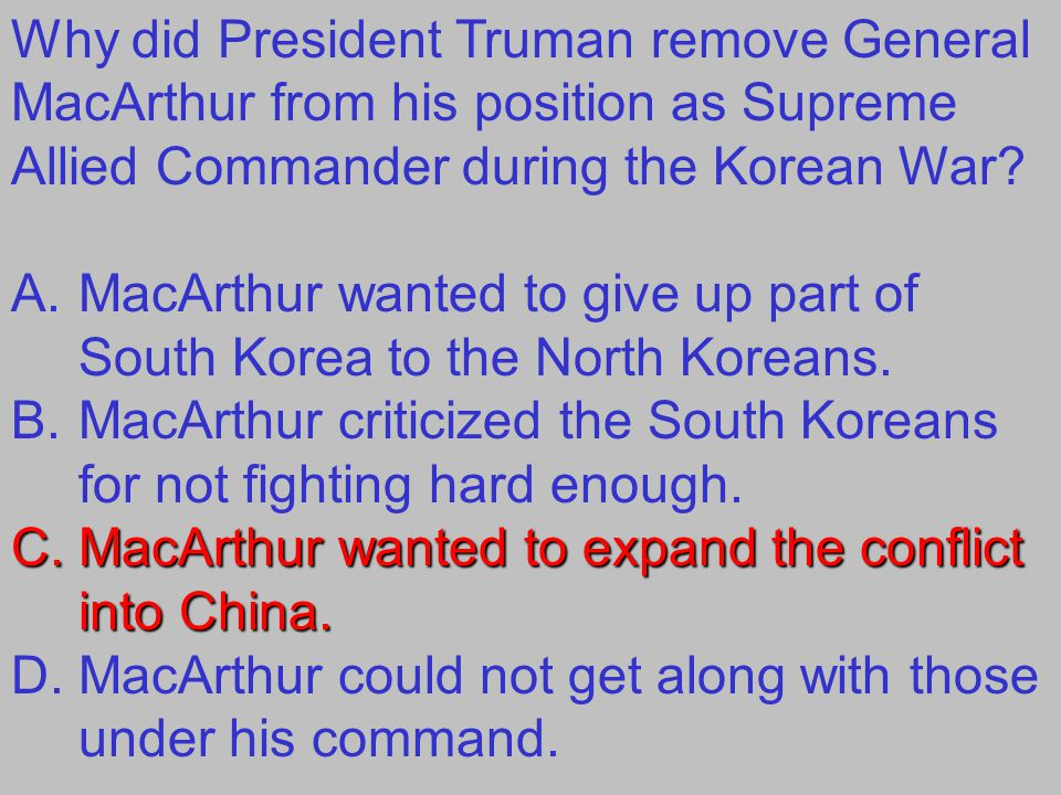 Why did President Truman remove General MacArthur from his position as Supreme Allied Commander during the Korean War