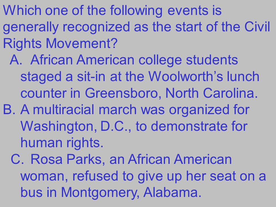 Which one of the following events is generally recognized as the start of the Civil Rights Movement