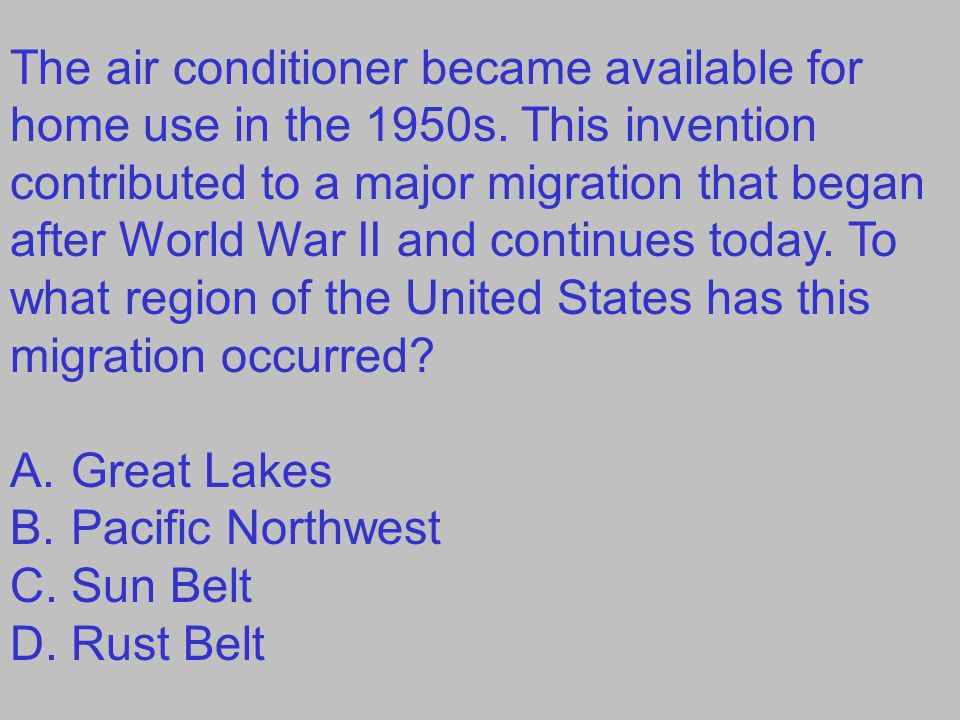 The air conditioner became available for home use in the 1950s