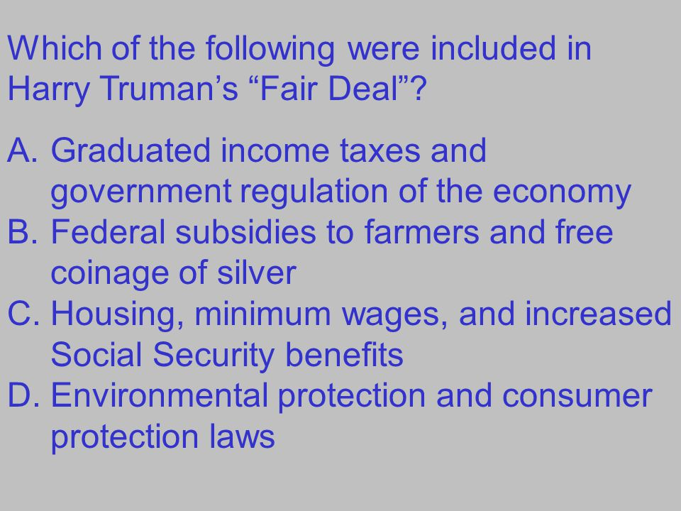 Which of the following were included in Harry Truman's Fair Deal