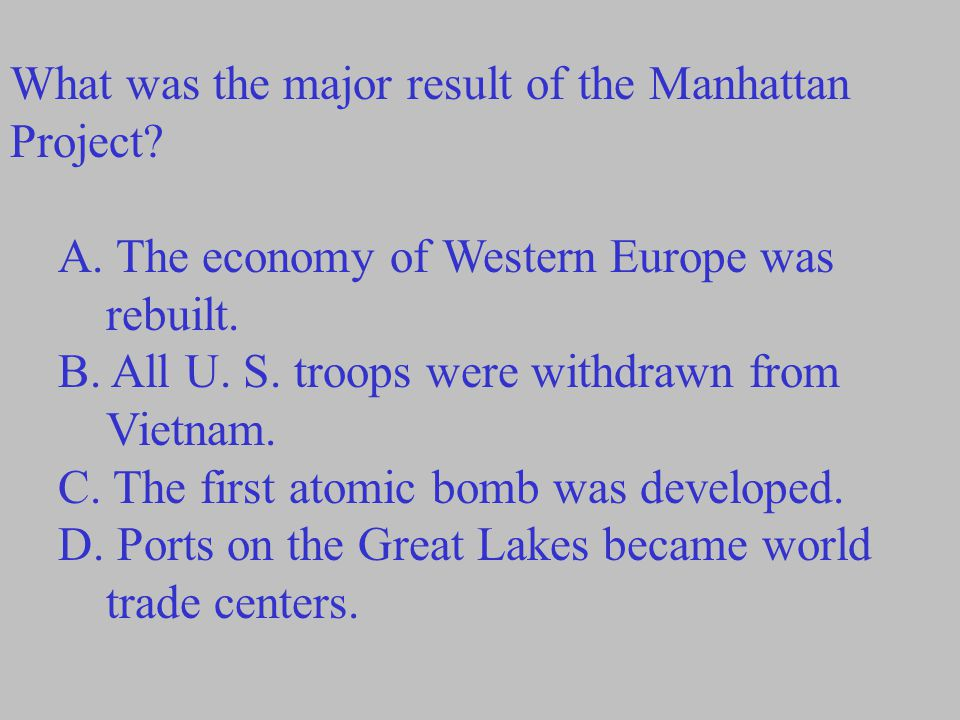 What was the major result of the Manhattan Project