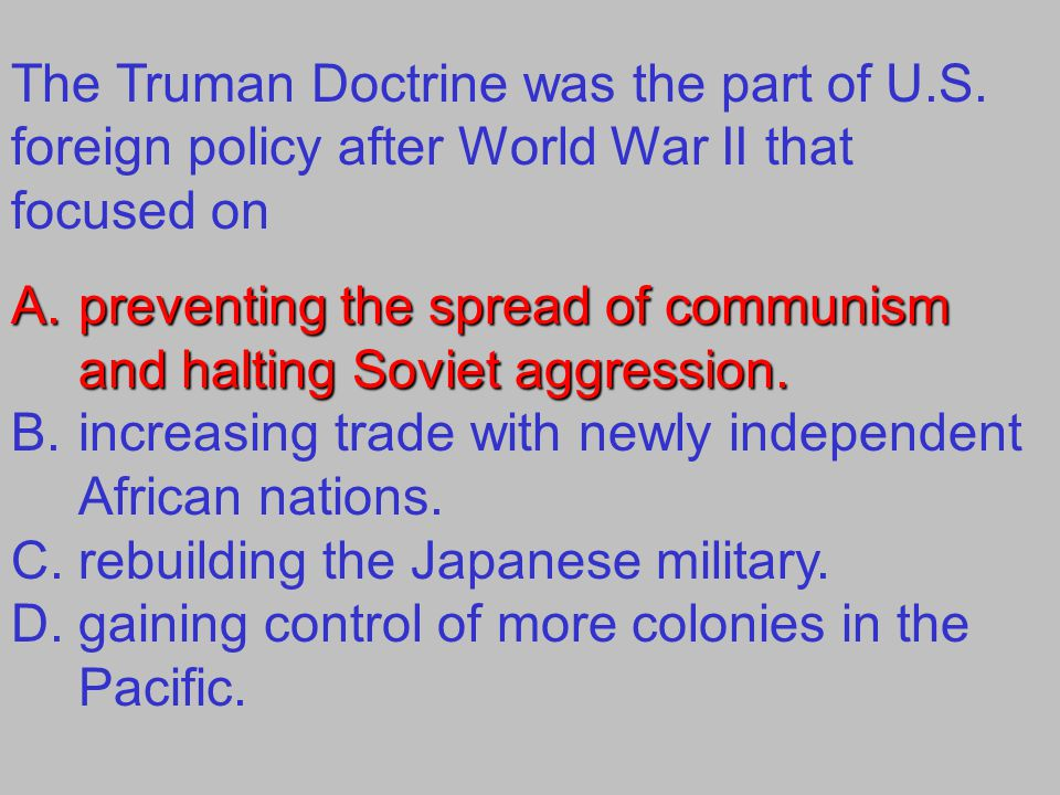 The Truman Doctrine was the part of U. S
