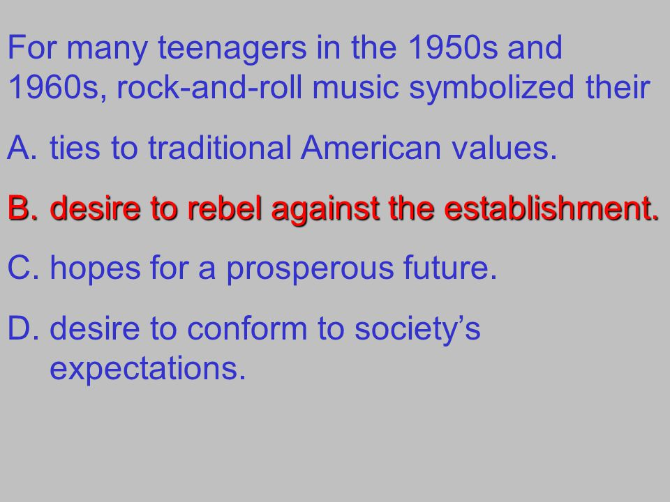 For many teenagers in the 1950s and 1960s, rock-and-roll music symbolized their