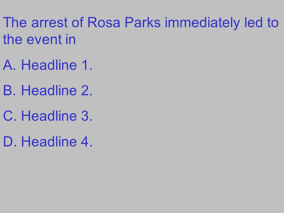The arrest of Rosa Parks immediately led to the event in