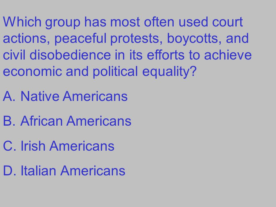 Which group has most often used court actions, peaceful protests, boycotts, and civil disobedience in its efforts to achieve economic and political equality