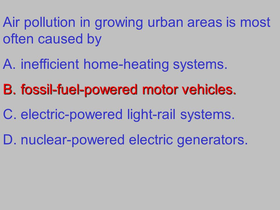 Air pollution in growing urban areas is most often caused by