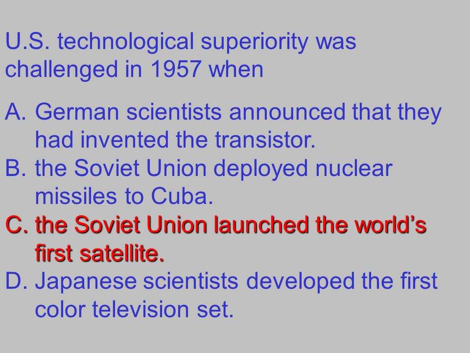 U.S. technological superiority was challenged in 1957 when