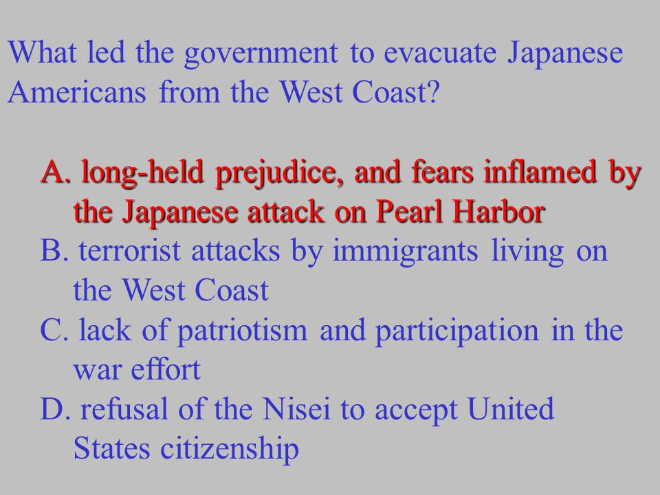 What led the government to evacuate Japanese Americans from the West Coast