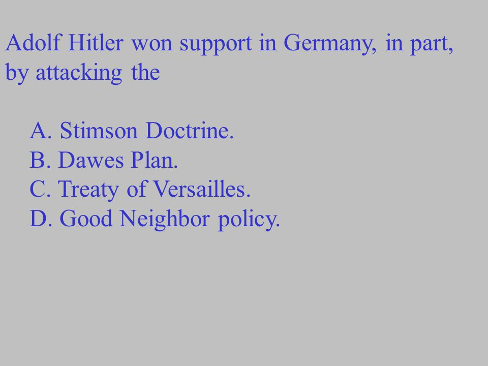Adolf Hitler won support in Germany, in part, by attacking the
