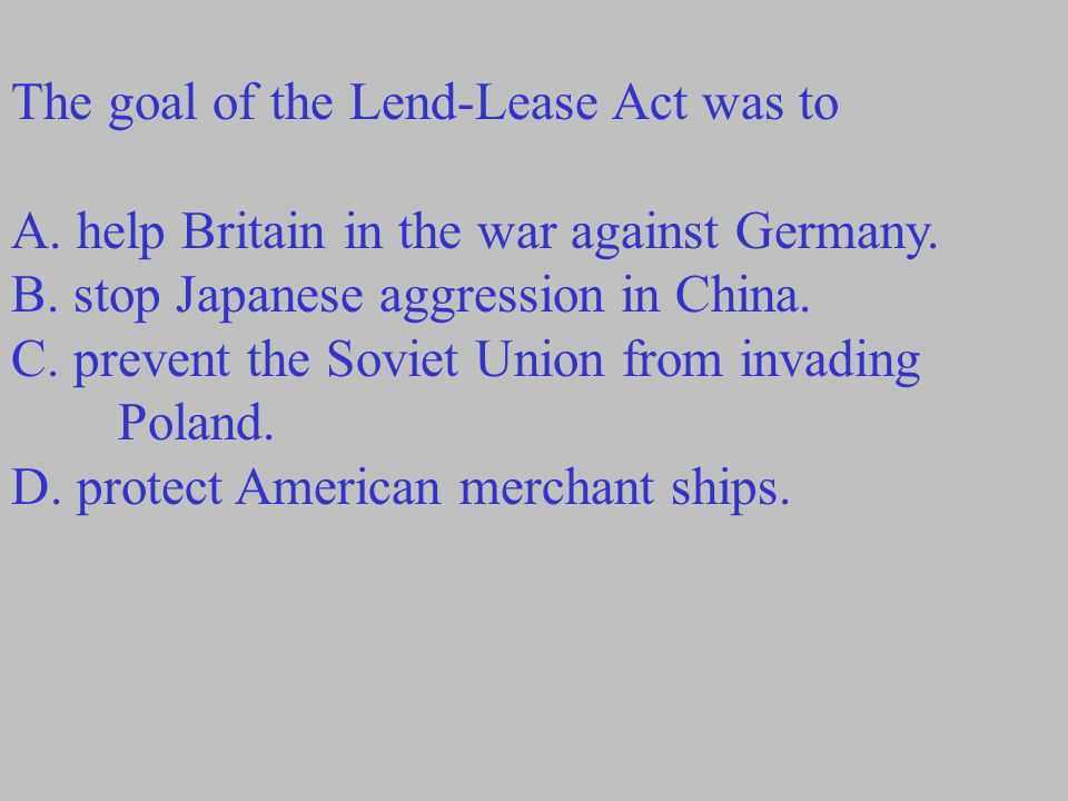 The goal of the Lend-Lease Act was to