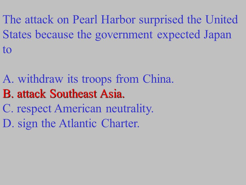 The attack on Pearl Harbor surprised the United States because the government expected Japan to
