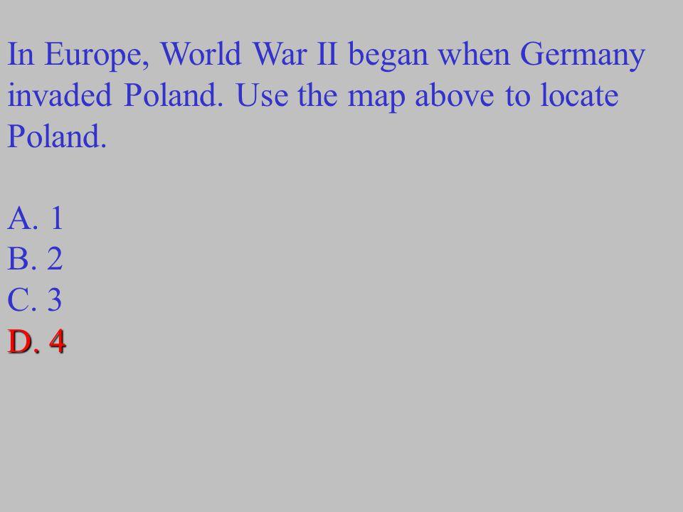 In Europe, World War II began when Germany invaded Poland