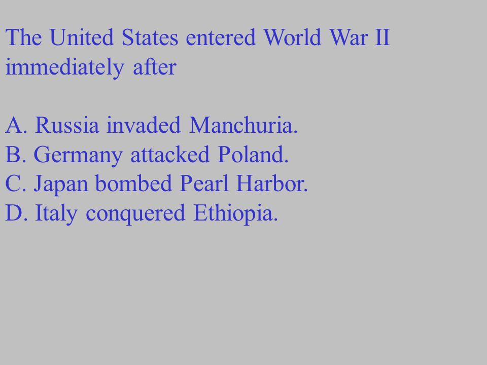 The United States entered World War II