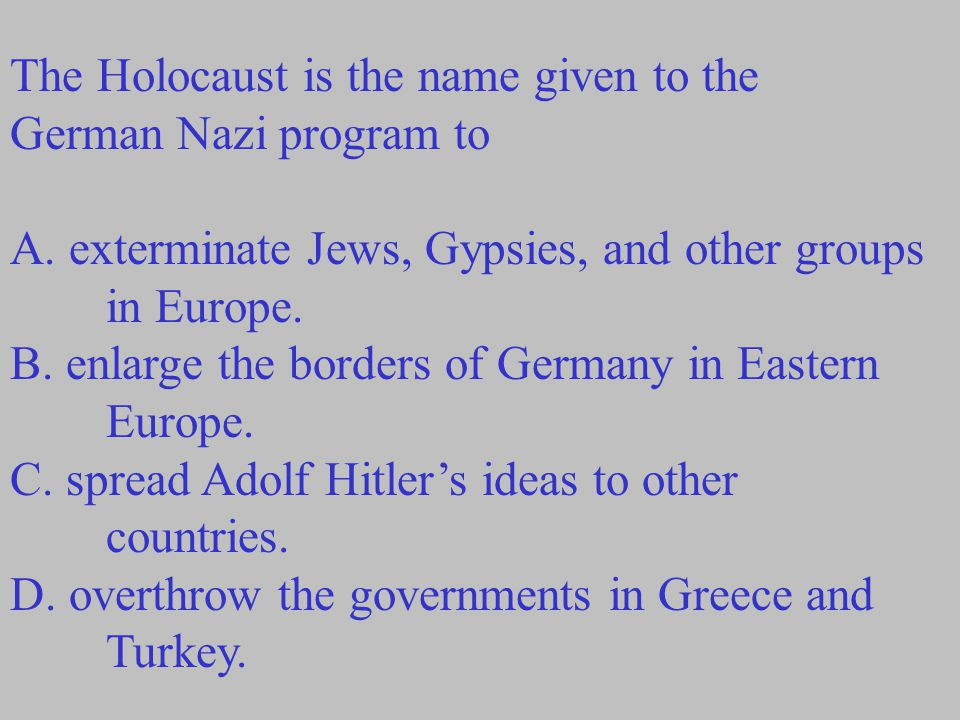The Holocaust is the name given to the