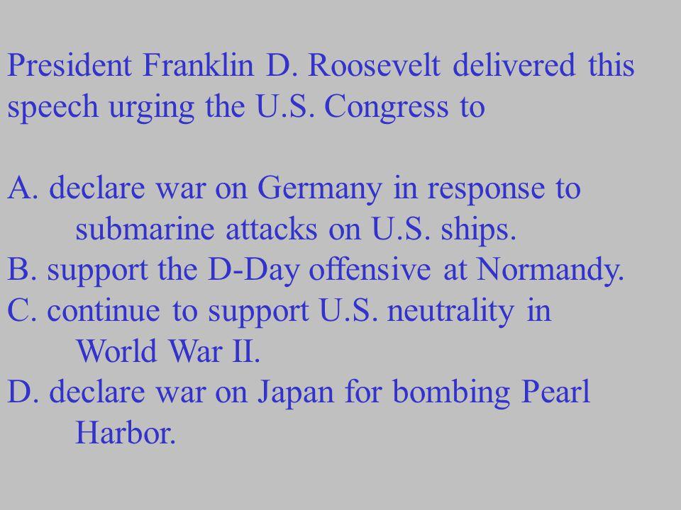 President Franklin D. Roosevelt delivered this