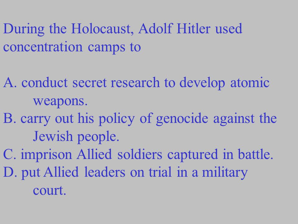 During the Holocaust, Adolf Hitler used