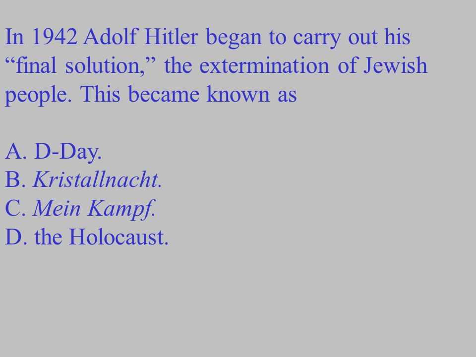 In 1942 Adolf Hitler began to carry out his