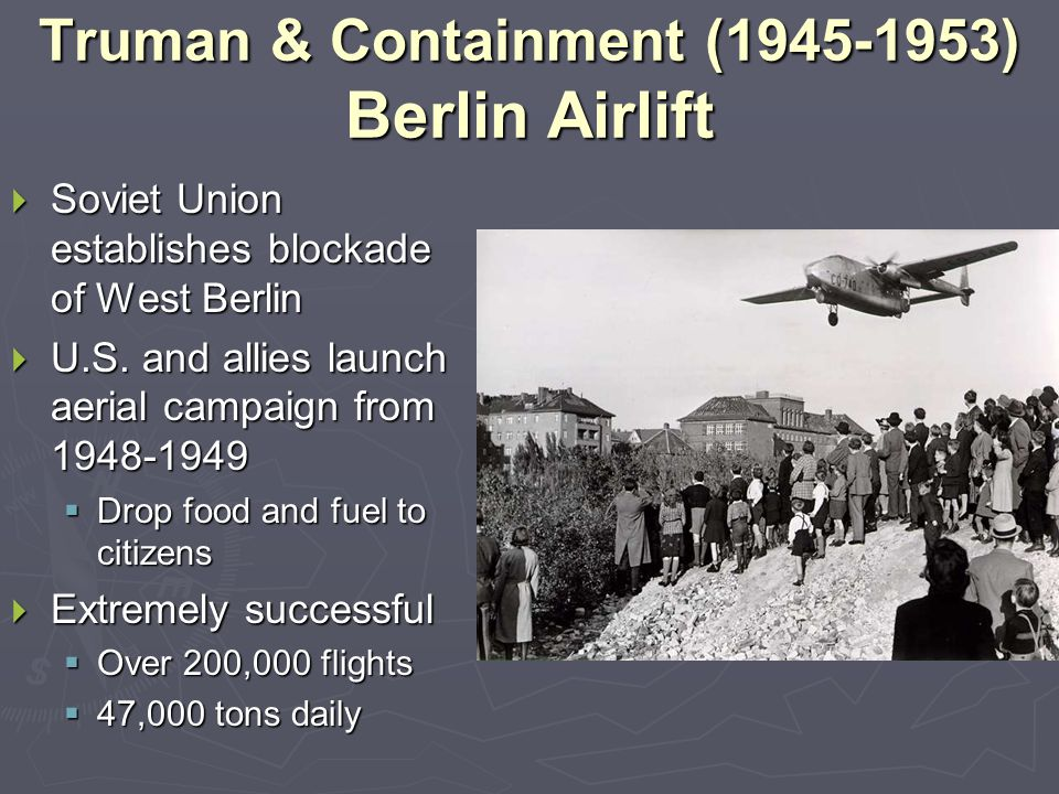 Truman & Containment (1945-1953) Berlin Airlift