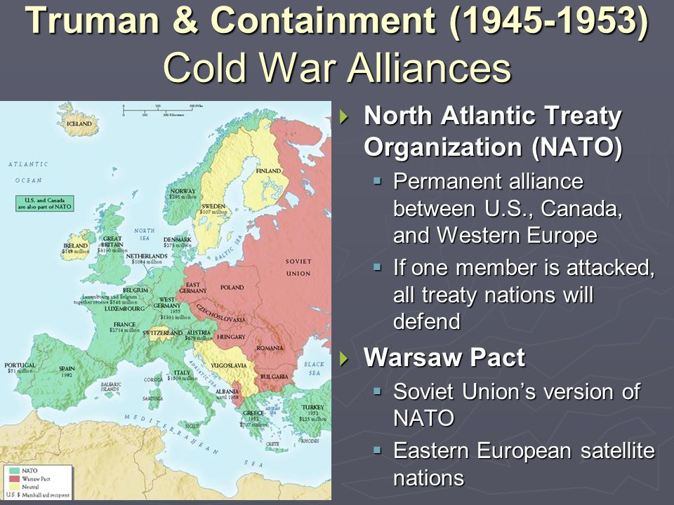 Truman & Containment (1945-1953) Cold War Alliances