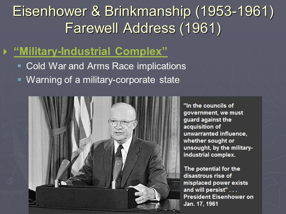 Eisenhower & Brinkmanship (1953-1961) Farewell Address (1961)