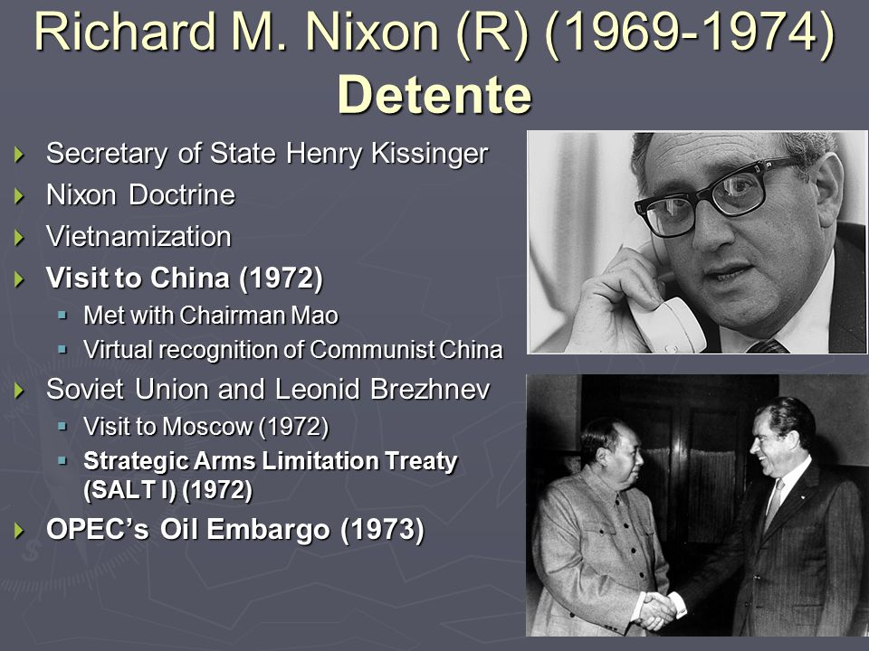 Richard M. Nixon (R) (1969-1974) Detente
