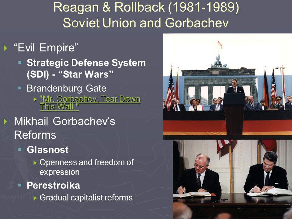 Reagan & Rollback (1981-1989) Soviet Union and Gorbachev