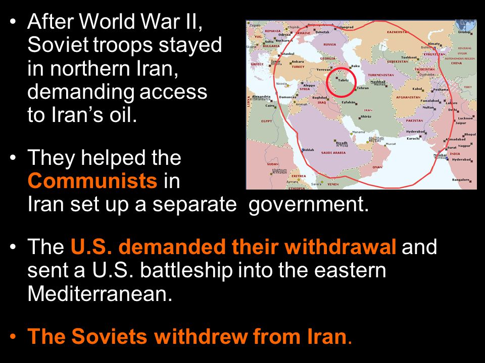 The Soviets withdrew from Iran.